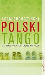 Polski Tango: Eine Reise durch Deutschland und Polen