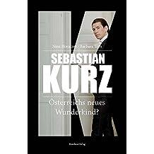 Sebastian Kurz - Österreichs neues Wunderkind?