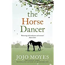 [(The Horse Dancer)] [ By (author) Jojo Moyes ] [March, 2014]