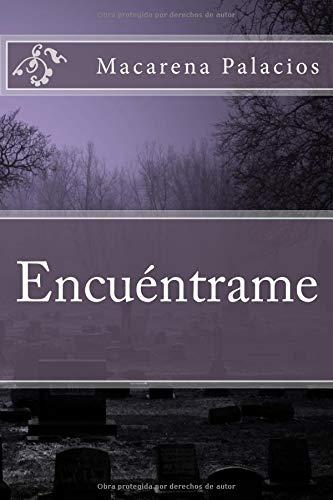 Encuentrame: Volume 1 por Macarena Palacios Díaz