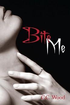 Bite Me: (Bitten, Book 1) (English Edition) par [Wood, C.C.]