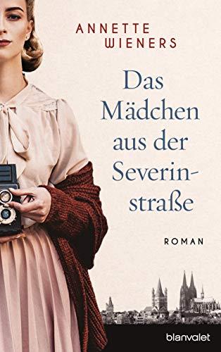 Das Mädchen aus der Severinstraße: Roman