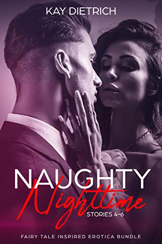 Naughty Nighttime Stories 4-6: Fairy Tale Inspired Erotica Bundle (English Edition) (Naughty Little Red Riding Hood)