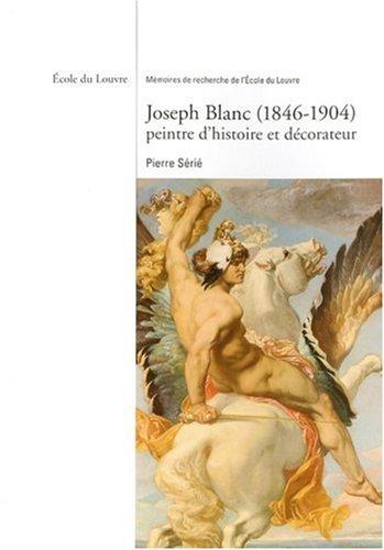 Joseph Blanc (1846-1904) peintre d'histoire et décorateur