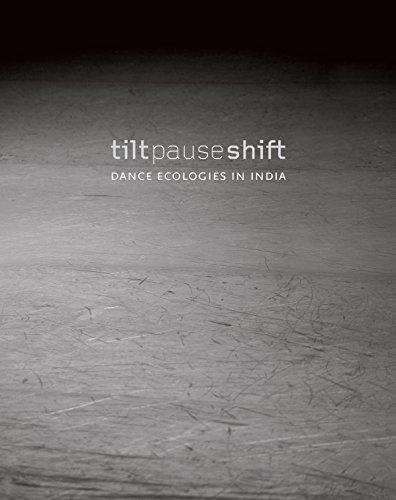 Tilt Pause Shift - Dance Ecologies in India por Anita E. Cherian