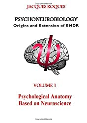 Psychoneurobiology Origins and extension of EMDR by Jacques Roques (2015-11-05)