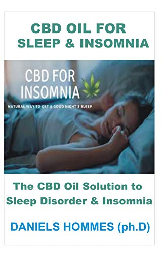 CBD OIL FOR SLEEP & INSOMNIA: The CBD Oil Solution to  Sleep Disorder & Insomnia