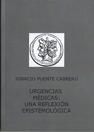 URGENCIAS MEDICAS: UNA REFLEXIÓN EPISTEMOLÓGICA por DR. IGNACIO PUENTE CABRERO