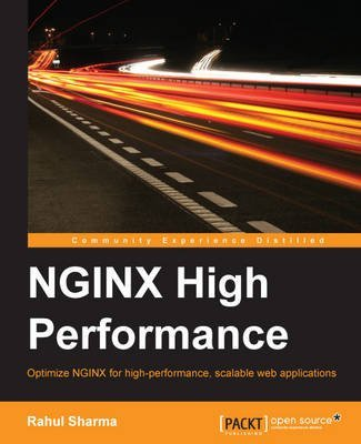 [(NGINX High Performance)] [By (author) Rahul Sharma] published on (July, 2015)
