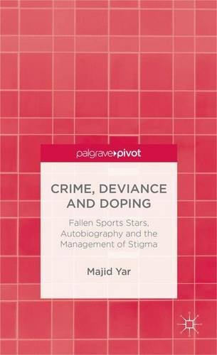 Crime, Deviance and Doping: Fallen Sports Stars, Autobiography and the Management of Stigma (Palgrave Pivot) by Majid Yar (2014-01-06)