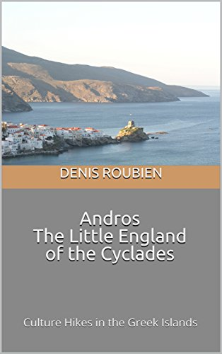 Andros. The Little England of the Cyclades: Culture Hikes in the Greek Islands (English Edition)
