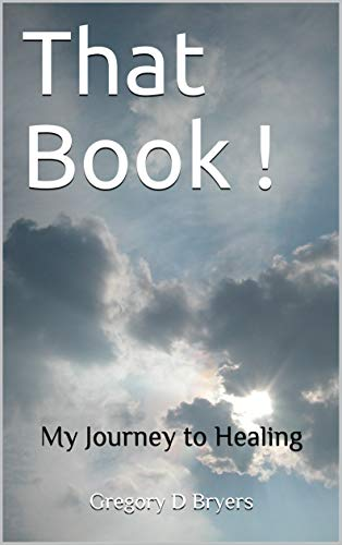 That Book ! : My Journey to Healing (English Edition)