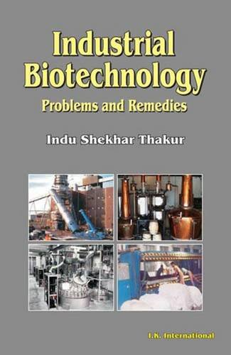 Industrial Biotechnology: Problems and Remedies