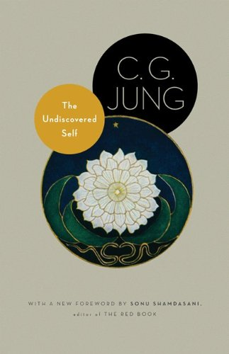 The Undiscovered Self: With Symbols and the Interpretation of Dreams (Jung Extracts) por C. G. Jung