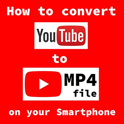 『 How to convert YouTube to MP4 』on Smartphone (English Edition) Movie Converter
