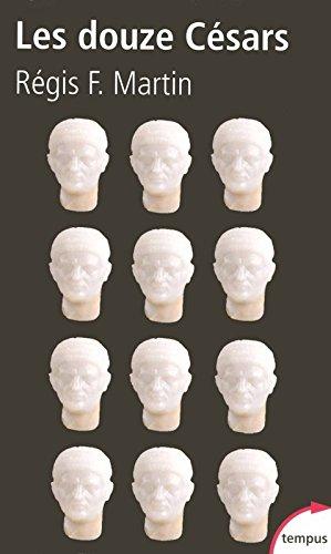 Les douze Césars : Du mythe à la réalité par Régis F. Martin