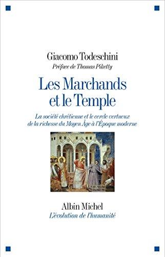Les Marchands et le Temple : La socit chrtienne et le cercle vertueux de la richesse du Moyen ge  l'Epoque moderne