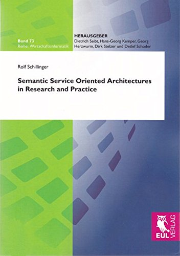 Semantic Service Oriented Architectures in Research and Practice (Wirtschaftsinformatik)