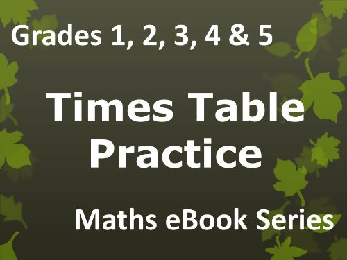 Elementary School 'Grades 1, 2, 3, 4 & 5 Maths - Times Table Practice - Ages 6-11' eBook (English Edition) -
