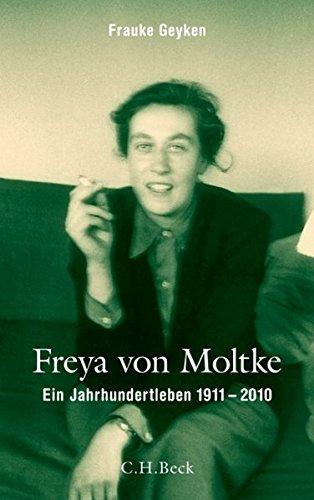 Freya von Moltke: Ein Jahrhundertleben 1911-2010 -