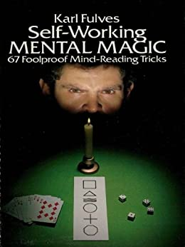 Self-Working Mental Magic: Sixty-seven Foolproof Mind Reading Tricks (Dover Magic Books) by [Fulves, Karl]