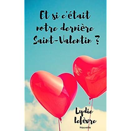 Et si c'était notre dernière Saint-Valentin ?: Nouvelle