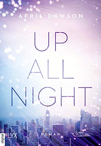 Up All Night (Up-All-Night-Reihe 1) von [Dawson, April]
