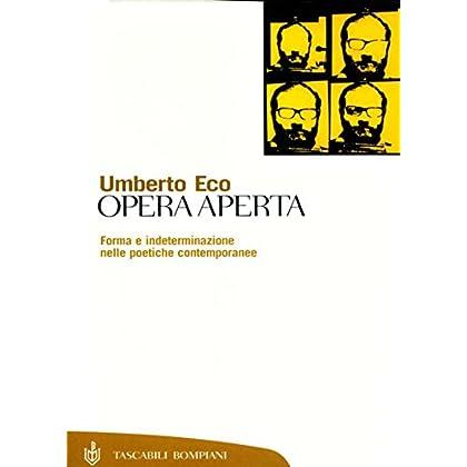 Opera Aperta: Forma E Indeterminazione Nelle Poetiche Contemporanee (Tascabili. Saggi)