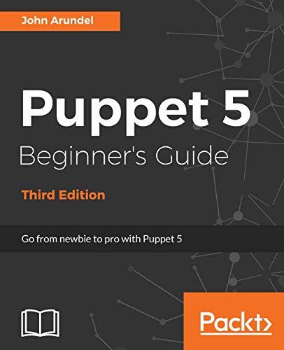 Puppet 5 Beginner's Guide por John Arundel