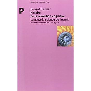 Histoire de la révolution cognitive. La nouvelle science de l'esprit