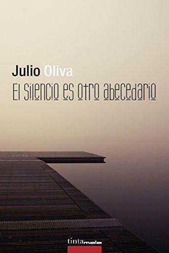 El silencio es otro abecedario por Julio Oliva