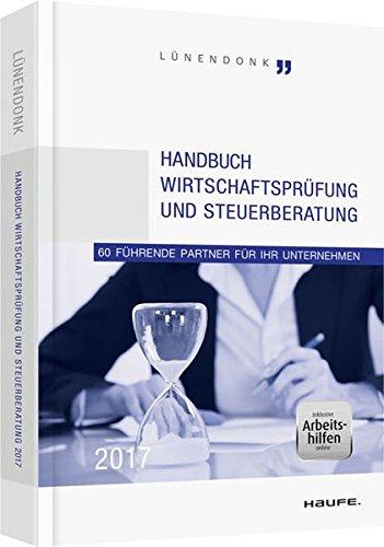 Handbuch Wirtschaftsprüfung und Steuerberatung 2017: 60 führende Partner für Ihr Unternehmen (Haufe Fachbuch)