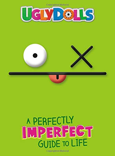 UglyDolls: A Perfectly Imperfect Guide to Life