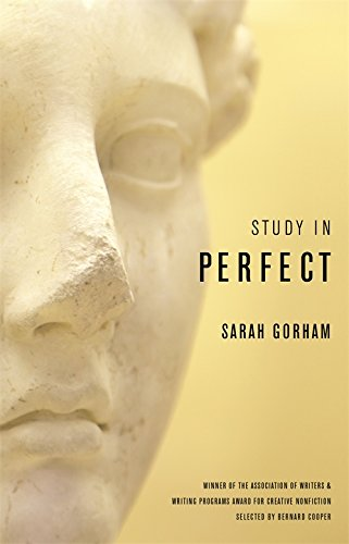 Study in Perfect (Association of Writers & Writing Programs Award for Creative Nonfiction)