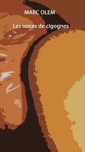 Les noces de cigognes (Les aventures de Célia t. 1) par Marc OLEM