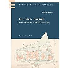Stil Raum Ordnung: Architekturlehre in Danzig 1904–1945 (Humboldt-Schriften zur Kunst- und Bildgeschichte)