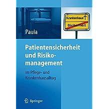 Patientensicherheit und Risikomanagement: im Pflege- und Krankenhausalltag