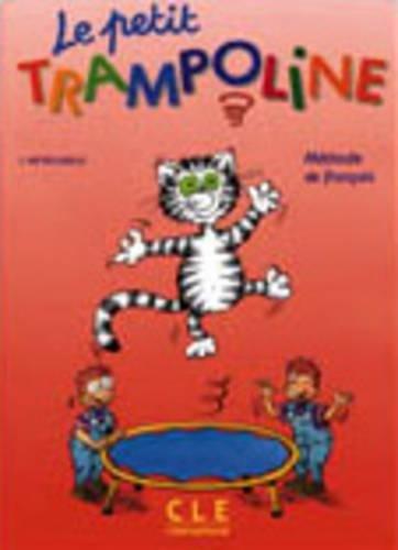 Le Petit Trampoline : Méthode de français (Livre de l'élève)