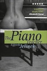 The Piano Teacher (Five Star Title) by Elfriede Jelinek (1999-11-08)