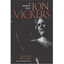 Jon Vickers Jon Vickers Jon Vickers Jon Vickers Jon Vickers: A Hero's Life a Hero's Life a Hero's Life a Hero's Life a Hero's Life