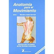 Anatomía Para El Movimiento T.1 (Cuerpo Y Consciencia)