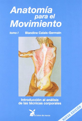 Anatomía Para El Movimiento T.1 (Cuerpo Y Consciencia) por Blandine Calais Germain