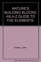 NATURE'S BUILDING BLOCK AN A-Z GUIDE TO THE ELEMENTS