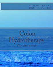 Colon Hydrotherapy: The SheaWay