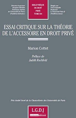 Essai critique sur la théorie de l'accessoire en droit privé. Tome 544