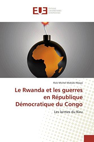 Le Rwanda et les guerres en République Démocrati...