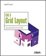 CSS 3 Grid Layout - Vous allez enfin aimer CSS de Raphaël Goetter