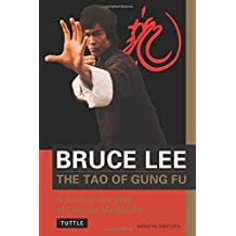 Bruce Lee The Tao of Gung Fu: A Study in the Way of Chinese Martial Art (Bruce Lee Library) by Bruce Lee (1997-11-15)