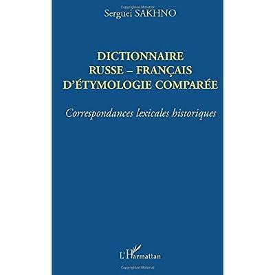 Dictionnaire russe-français d'etymologie comparée : correspondances lexicales historiques