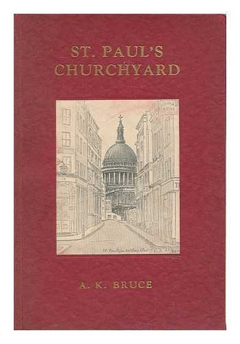 St. Paul's churchyard / by A.K. Bruce ; with two drawings in pencil by C.E.B.